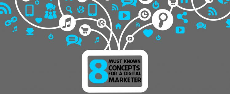 8 Must-known Concepts for a Digital Marketer