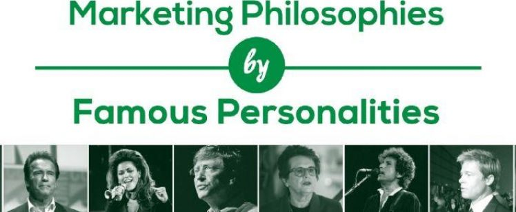 Marketing Philosophies by Famous Personalities