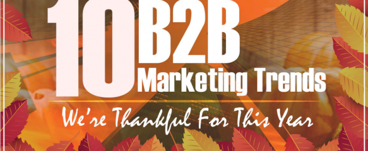 10 B2B Marketing Trends we're Thankful for this Year